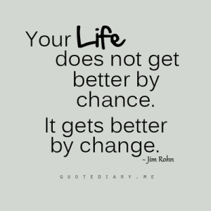 Your-life-does-not-get-better-by-chance
